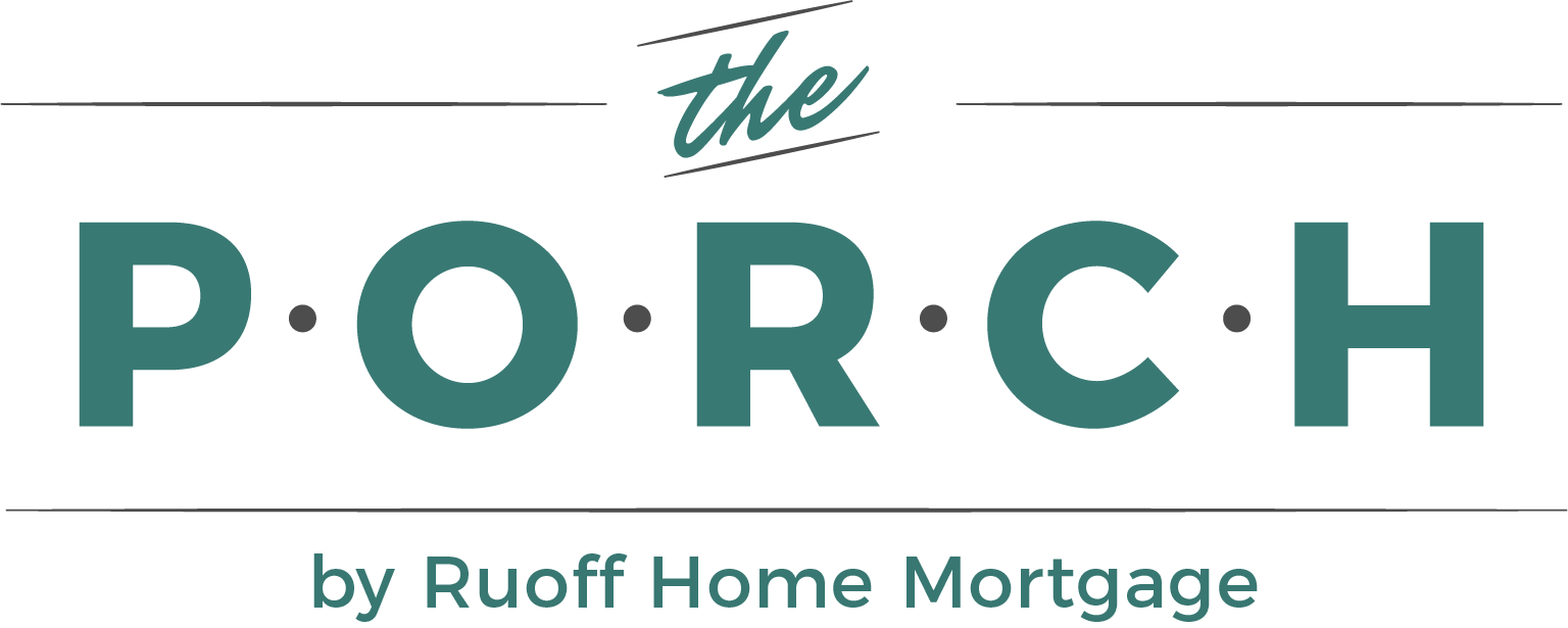 The Porch Blog by Ruoff Home Mortgage